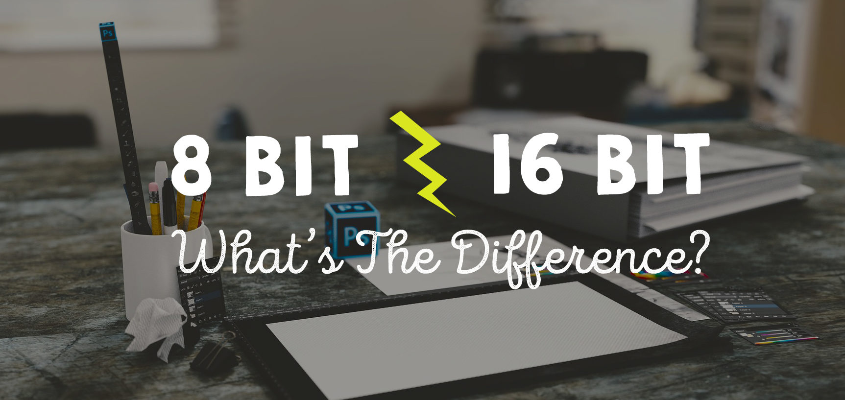 8 Bit Vs 16 Bit Images: What's The Difference & Which To Use