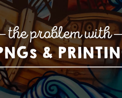 The Problem With .PNGs And Printing